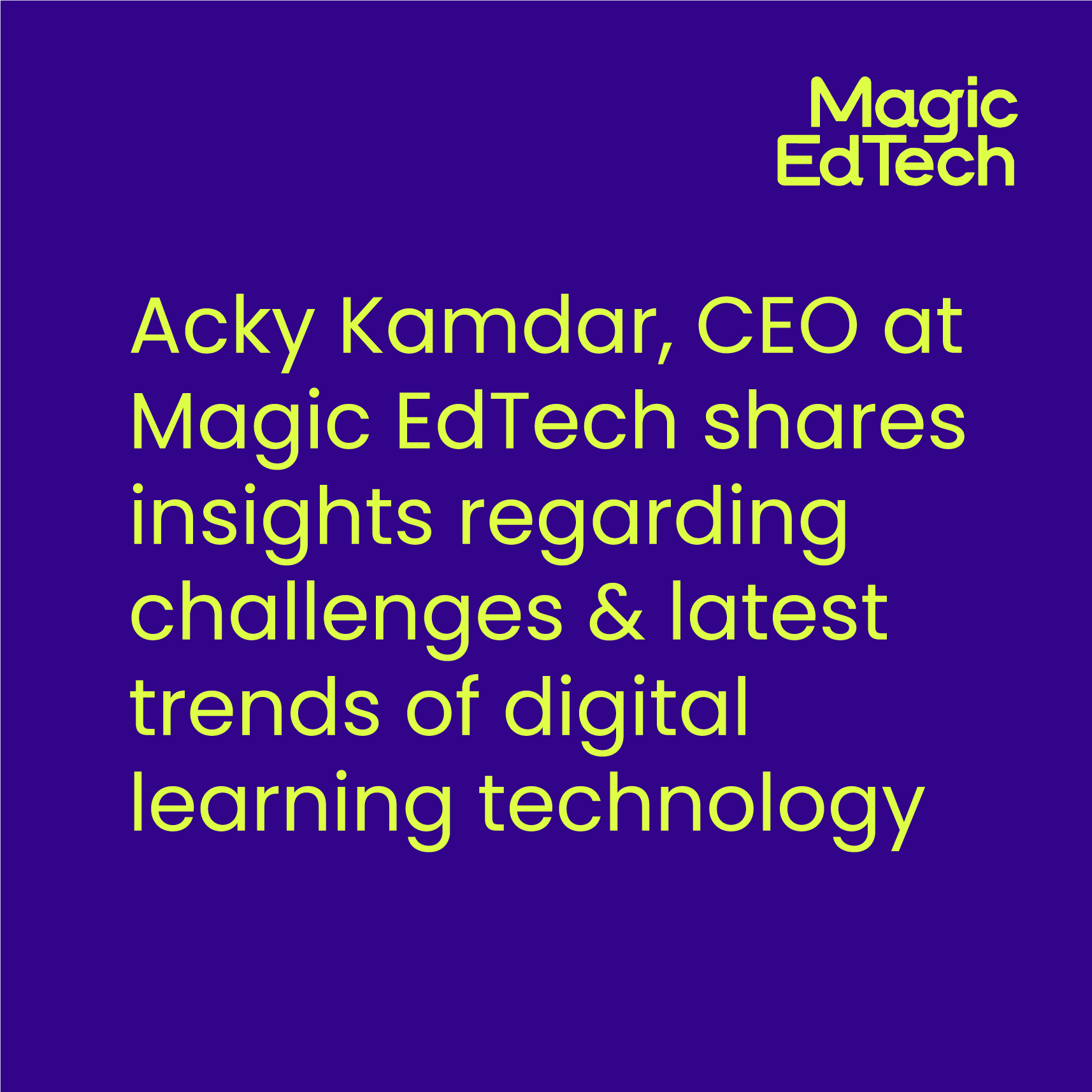 CEO at Magic EdTech shares latest digital learning trends & challenges